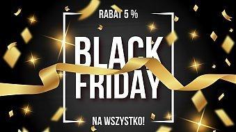 Rabat 5% na wszystko - Black Friday!